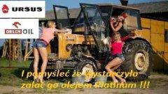 Każdy Polski Rolnik wie...że Gospodarka Polska bez URSUSA i Oleju Platinum nie obędzie się !