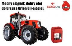 Mocny ciągnik, dobry olej,   do Ursusa Orlen Oil-a dolej.